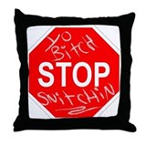 Yo Bitch STOP Snitchin Throw Pillow