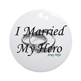 I Married My Hero, ARMY WIFE Ornament (Round)