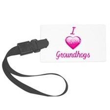 I Love/Heart Groundhogs Luggage Tag