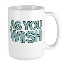 As You Wish Princess Bride Coffee Mug