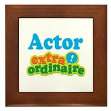 Actor Extraordinaire Framed Tile