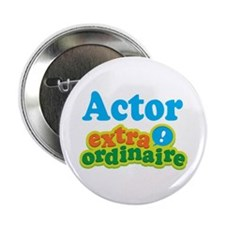 "Actor Extraordinaire 2.25"" Button"