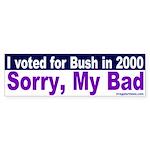 I voted Bush -- Sorry! Bumper Sticker