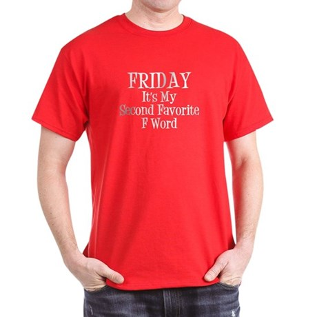 Friday is my second favorite F Word - White Text D