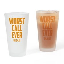 Worst Call Ever 09.24.12 Drinking Glass