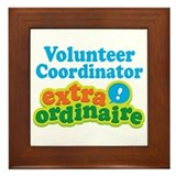 Volunteer Coordinator Extraordinaire Framed Tile