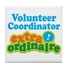 Volunteer Coordinator Extraordinaire Tile Coaster