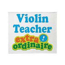 Violin Teacher Extraordinaire Throw Blanket