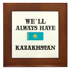 We Will Always Have Kazakhstan Framed Tile