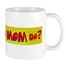 What Would Mom Do? Mug