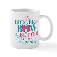 Bigger the bow better mommy Mug