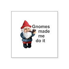 Gnomes made me do it Rectangle Sticker