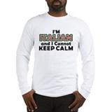 Italians Cant Keep Calm Long Sleeve T-Shirt