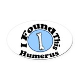 I Found This Humerus Oval Car Magnet