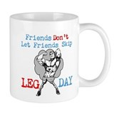 Don't Skip Legs Coffee Mug