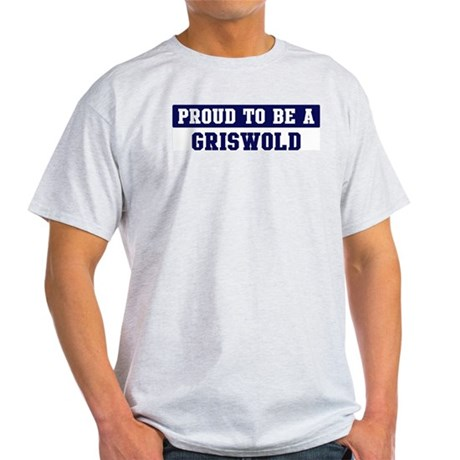 Proud to be Griswold T-Shirt