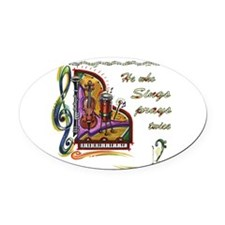 HeWhoSIngs_bumpersticker.jpg Oval Car Magnet