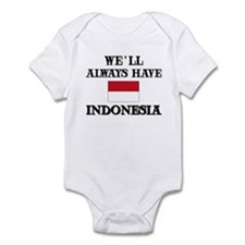 We Will Always Have Indonesia Infant Bodysuit