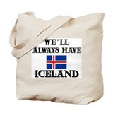 We Will Always Have Iceland Tote Bag