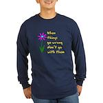 When Things Go Wrong V3 Long Sleeve Dark T-Shirt