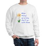 When Things Go Wrong V3 Sweatshirt