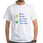 When Things Go Wrong V3 White T-Shirt