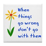 When Things Go Wrong V3 Tile Coaster
