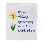 When Things Go Wrong V3 Throw Blanket