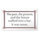 The past, the present, and the future... Bumper Stickers