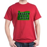 OREGON IS FOR LOVERS T-SHIRT  T-Shirt