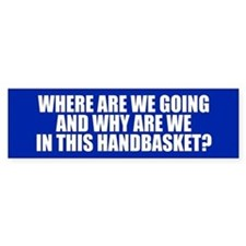 HELL IN A HANDBASKET Bumper Bumper Sticker