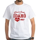 Somebody in Idaho Loves Me Shirt