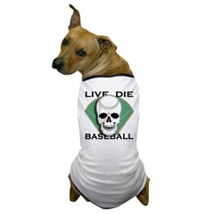 Live, Die, Baseball Dog T-Shirt