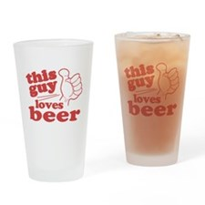 This Guy Loves Beer Drinking Glass