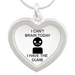 I cant brain today, I have the dumb Silver Heart N - I can't brain today, I have the dumb - Availble Colors: Silver