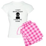 Can't Brain Today Women's Light Pajamas - I Can't Brain Today, I Have The Dumb - Availble Sizes:Small,Medium,Large,X-Large,2X-Large (+$3.00) - Availble Colors: With Checker Pant,With Pink Pant,With Pink Camo Pant,With Blue Strpe Pant,With Red Plaid Pant,With Democrat Pant,With Republican Pant