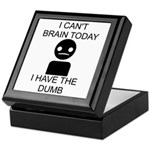 Can't Brain Today Keepsake Box - I Can't Brain Today, I Have The Dumb - Availble Colors: Black,Mahogany