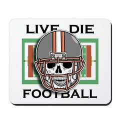 Live, Die, Football Mousepad