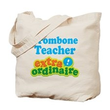 Trombone Teacher Extraordinaire Tote Bag