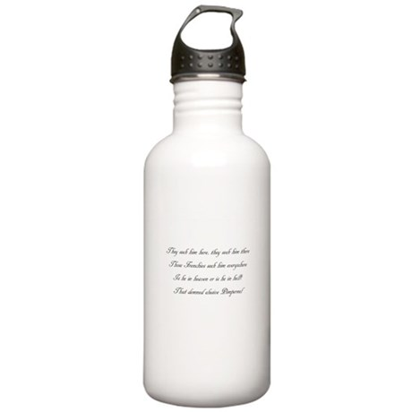 They seek him everywhere Stainless Water Bottle 1.