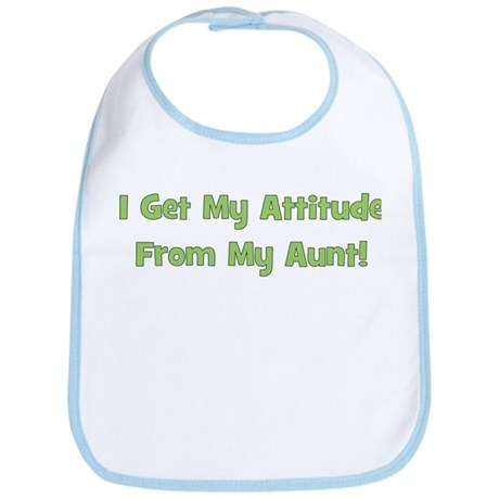 I Get My Attitude from My Aun Bib