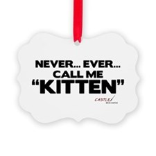 Never... Ever... Call Me Kitt Picture Ornament
