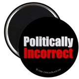 "(Not so) Politically Incorrect 2.25"" Magnet (100 p"