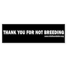 Thank You For Not Breeding (Bumper Sticker)