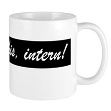 Fill this, intern! Small Mug