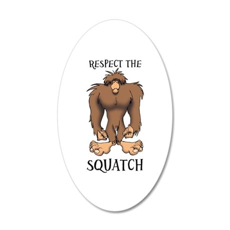 RESPECT THE SQUATCH 35x21 Oval Wall Decal