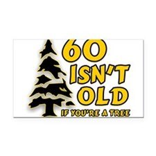 60 Isn't Old, If You're A Tre Rectangle Car Magnet