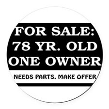 For Sale 78 Year Old Birthday Round Car Magnet
