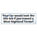 Your Car Westie Bumper Bumper Sticker