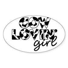 cow lovin girl Oval Decal